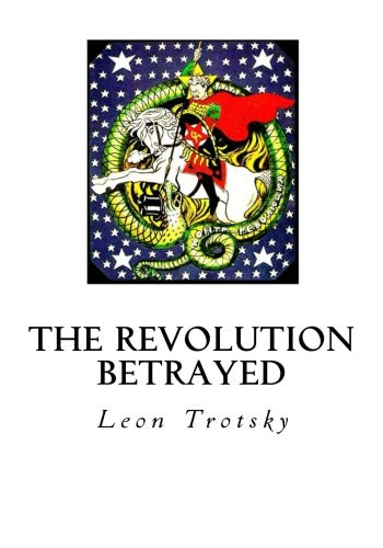 9781534621893: The Revolution Betrayed: What is the Soviet Union and Where is it Going?