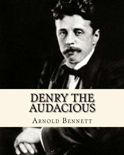 9781534625013: Denry the Audacious