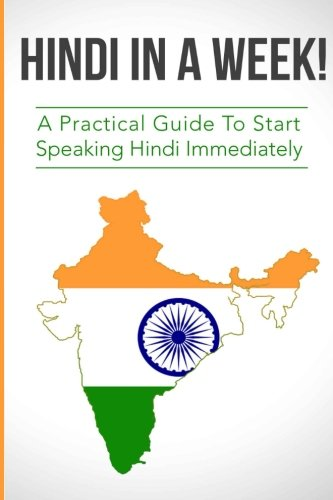 9781534625860: Hindi in a Week!: The Ultimate Mini Crash Course For Beginners (India, Hindi Language, Hindi for Beginners)