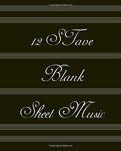 9781534626454: 12 Stave Blank Sheet Music: 100 Sheets Music Manuscript Paper