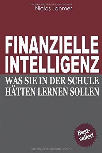 9781534626591: Finanzielle Intelligenz: Was Sie in der Schule haetten lernen sollen