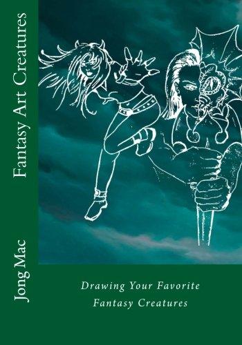 9781534628458: Fantasy Art Creatures: Drawing Your Favorite Fantasy Creatures