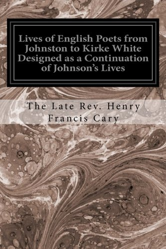 Lives of English Poets from Johnston to: Cary, The Late
