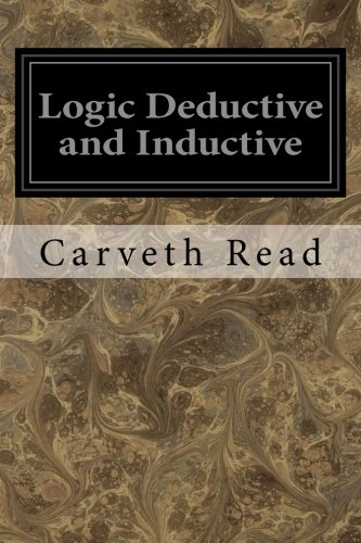 Logic Deductive and Inductive: Read, Carveth