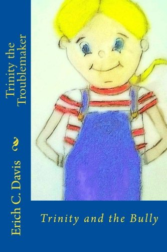 Trinity the Troublemaker: Trinity and the Bully: MR Erich C