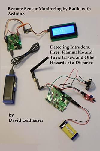 Remote Sensor Monitoring by Radio with Arduino: Leithauser, Mr. David