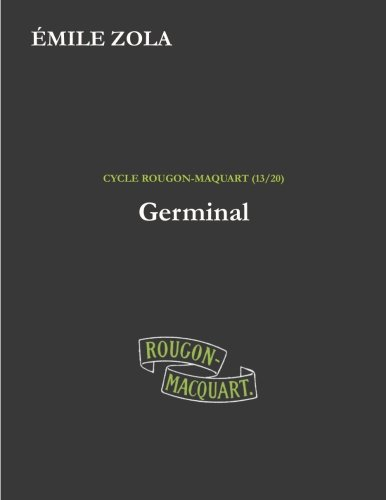 9781534641556: Germinal (Les Rougon-Macquart) (Volume 13) (French Edition)
