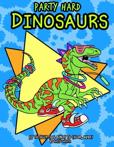 9781534641693: Party Hard Dinosaurs Coloring book: 37 Totally Cool Dinos to Color!