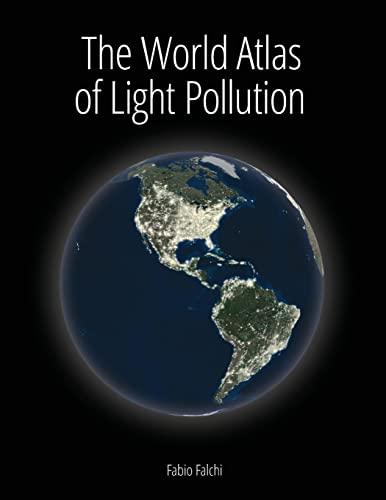 9781534642560: The World Atlas of Light Pollution