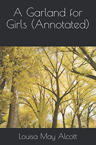 9781534642669: A Garland for Girls (Annotated)