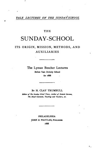 9781534643208: The Sunday-School, Its Origin, Mission, Methods, and Auxiliaries