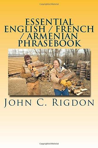 Essential English / French / Armenian Phrasebook: Rigdon, John C.