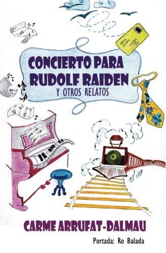 9781534649132: Concierto para Rudolf Raiden: y otros relatos (Spanish Edition)