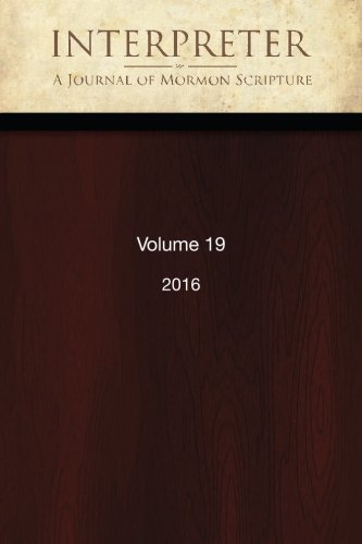 9781534649224: Interpreter: A Journal of Mormon Scripture, Volume 19 (2016)