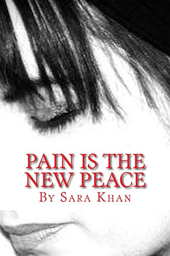 Pain Is the New Peace: Poems from: Khan, Sara