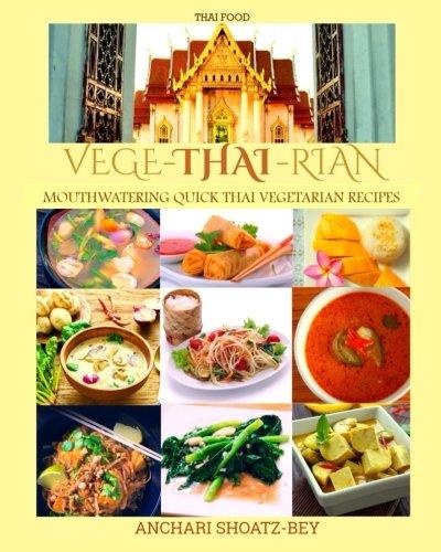 9781534651111: THAI FOOD: Cookbook: VEGE-THAI-RIAN: Mouthwatering THAI Vegetarian Recipies: Volume 1 ((Vegan, Non-Vegan Vegetarian): Child Approved Simple Recipes. Slow cooking, Thai Essential Oils.)