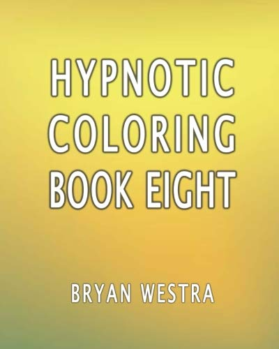 Hypnotic Coloring Book Eight (Paperback): Bryan Westra