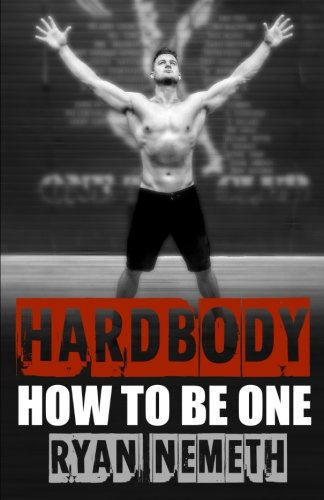 9781534652187: Hardbody: How to Be One