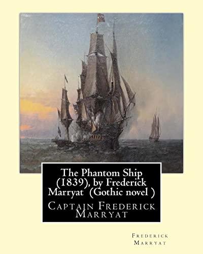 The Phantom Ship (1839), by Frederick Marryat: Frederick Marryat