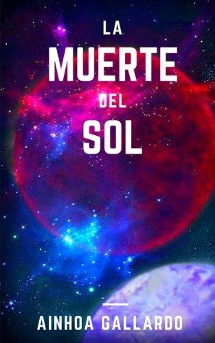 9781534657861: La muerte del Sol (Spanish Edition)