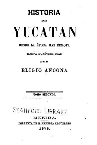 9781534658851: Historia de Yucatan - Desde la època más remota hasta nuestros dias (Spanish Edition)