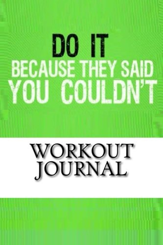 9781534661226: Workout Journal: Workout Diary Log with Food & Exercise Journal: Workout Planner / Log Book To Improve Fitness Routines (Workout Journal Quote)