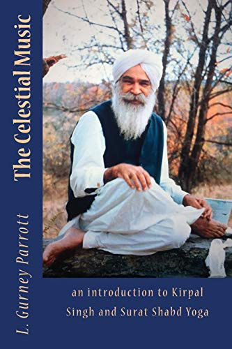 9781534661257: The Celestial Music: an introduction to Kirpal Singh and Surat Shabd Yoga