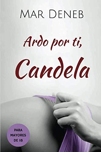 9781534665989: Ardo por ti, Candela