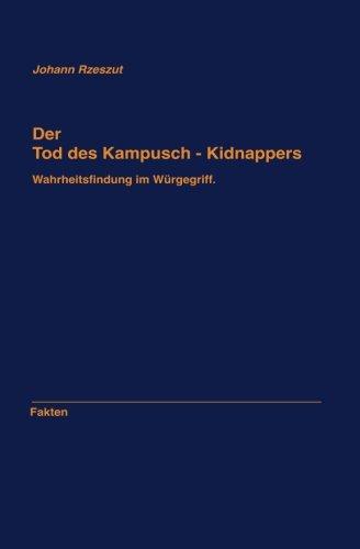 9781534668867: Der Tod des Kampusch - Kidnappers: Wahrheitsfindung im Würgegriff (German Edition)