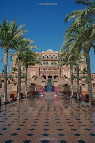 9781534671126: Emirates Palace Hotel in Abu Dhabi United Arab Emerites Journal: 150 page lined notebook/diary
