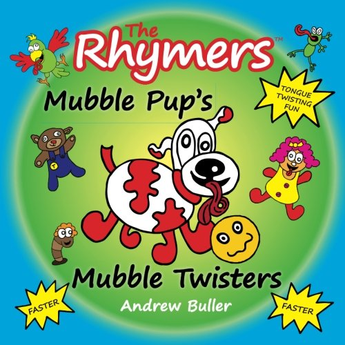 9781534672789: TONGUE TWISTERS - The Rhymers: Mubble Pup's Mubble Twisters