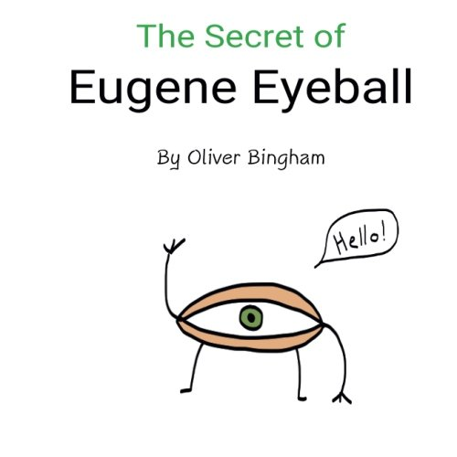 9781534673687: The Secret of Eugene Eyeball (Volume 1)