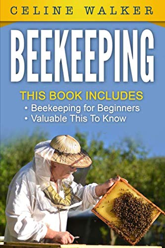 Beekeeping: An Easy Guide for Getting Started: Walker, Celine