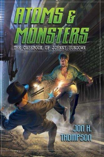 The Casebook of Johnny Sundown: Atoms and: Thompson, Jon H