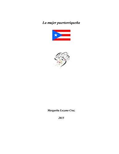 9781534676190: La mujer puertorriqueña: Mujeres destacadas en la historia puertorriqueña (Spanish Edition)