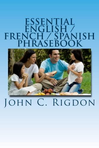 Essential English / French / Spanish Phrasebook: Rigdon, John C.
