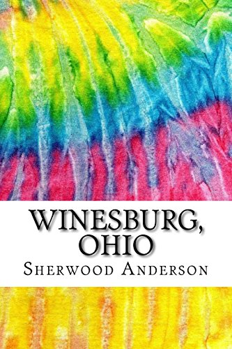 9781534678279: Winesburg, Ohio: Includes MLA Style Citations for Scholarly Secondary Sources, Peer-Reviewed Journal Articles and Critical Essays (Squid Ink Classics)