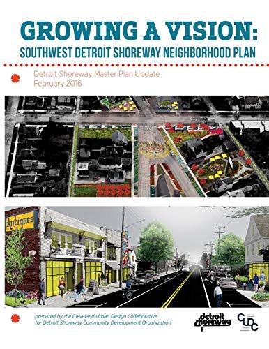 9781534679825: Growing a Vision: Southwest Detroit Shoreway Neighborhood Plan