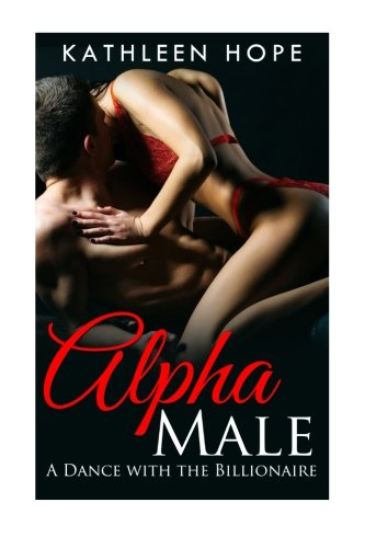9781534681071: Alpha Male: A Dance with the Billionaire