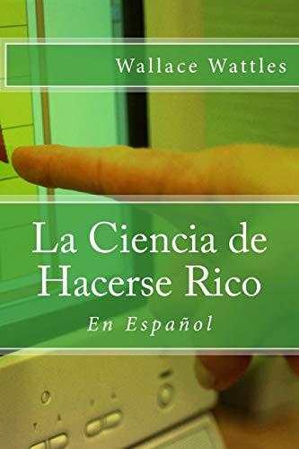 9781534681439: La Ciencia de Hacerse Rico: En Español