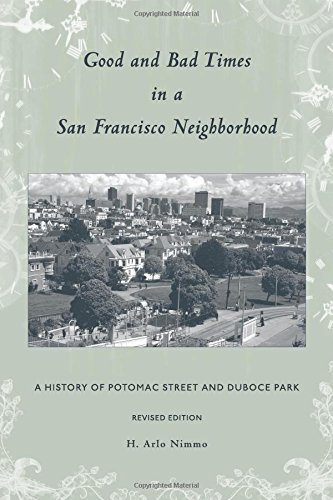 9781534686052: Good and Bad Times in a San Francisco Neighborhood: A History of Potomac Street and Duboce Park