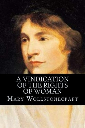 9781534687813: A Vindication of the Rights of Woman: With Strictures on Political and Moral Subjects
