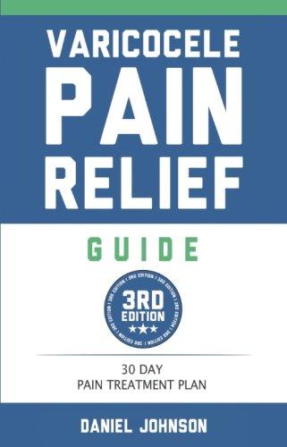 9781534688933: Varicocele Pain Relief Guide: 30 Day Varicocele Pain Treatment Plan