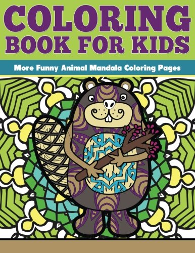 9781534690073: 7: Coloring Book for Kids: More Funny Animal Mandalas: Funny Animal Mandalas Coloring Pages (Coloring for Kids) (Volume 7)