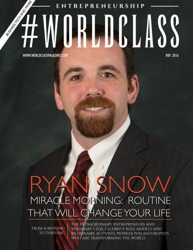 9781534695856: #WORLDCLASS Magazine | Entrepreneurship |Ryan Snow