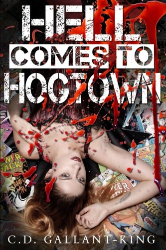 Hell Comes to Hogtown: Gallant-King, C.D.