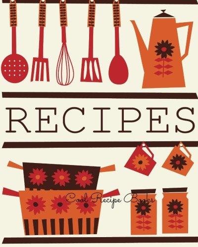 9781534708846: Cool Recipe Books: Journal Notebook  Recipe Keeper