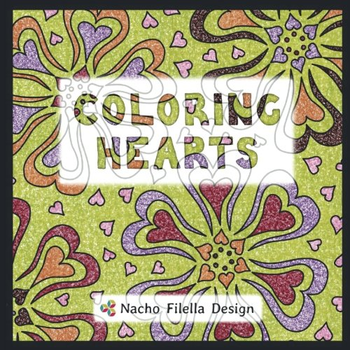 9781534709232: Coloring Hearts: See how good it feels to color hearts! (Volume 1)