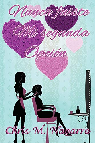 9781534709591: Nunca fuiste mi segunda opcion (Spanish Edition)