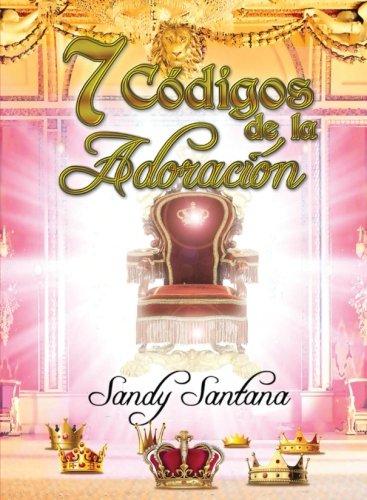 9781534711464: 7 Codigos de la Adoracion (Spanish Edition)